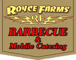 Royce Farms BBQ